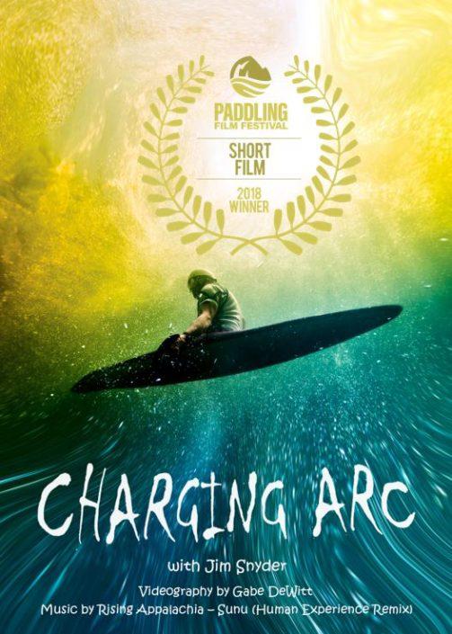 Charging Arc, 2018 Paddling Film Festival, Best Short Film Award, Gabe DeWitt, Jim Snyder